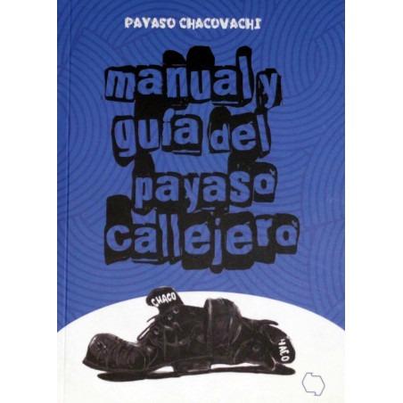 """Libro """"Manual y Guía de Payaso Callejero"""" - Chacobachi"""